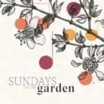 Sundays in the Garden